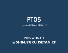 PT05 WOMAN at SHINJYUKU ISETAN 2F